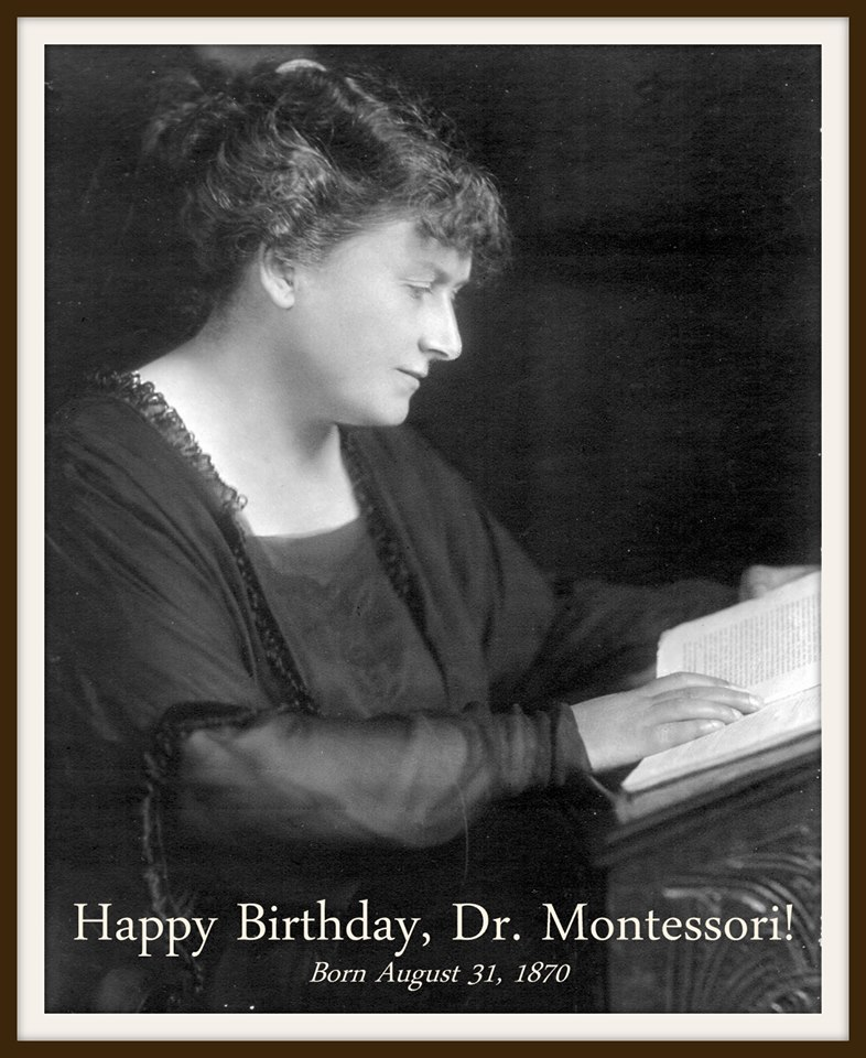 Happy birthday Dr. Maria Montessori, we salute you. THANK YOU for enriching many children's lives.....